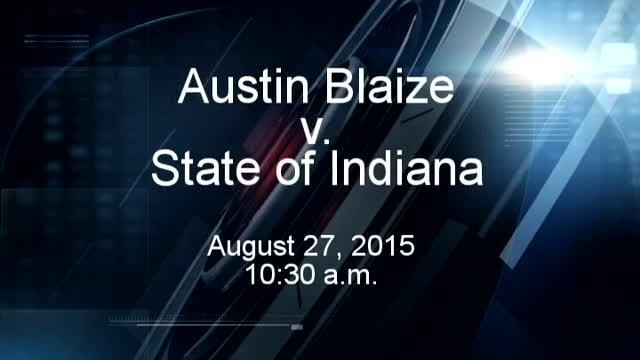 Austin Blaize v- State of Indiana_20150827194503
